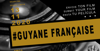 Appel à films Guyane - date limite 13 novembre 2020